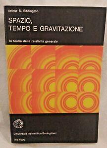 SPAZIO TEMPO E GRAVITAZIONE di Arthur S Eddington 1971 Boringhieri libro fisica
