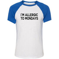 Allergic To Mondays funny T shirts mens humour gift womens sarcastic slogan top