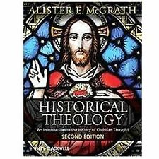 Historical Theology: An Introduction to the History of Christian Thought, McGrat