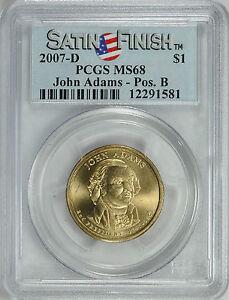 2007-D PRESIDENT JOHN ADAMS $1 SATIN FINISH POSITION B PCGS MS68