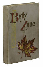 Betty Zane ~ P. ZANE GREY ~ First Edition 1st Printing 1903 ~ Author's 1st Book