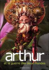 Arthur et les Minimoys - Tome 4 Arthur et la guerre des deux mondes Luc Besson