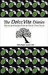The Dolce Vita Diaries: Stories and Recipes from an Italian Olive Grove