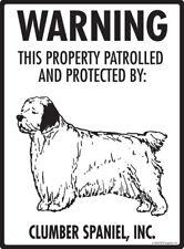 "Warning! Clumber Spaniel - Property Protected Aluminum Dog Sign - 9"" x 12"""