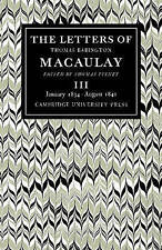 The Letters of Thomas Babington MacAulay: Volume 3, January 1834-August 1841 by