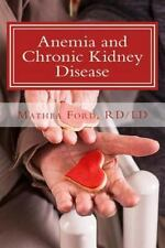 Anemia and Chronic Kidney Disease: Signs, Symptoms, and Treatment for Anemia in