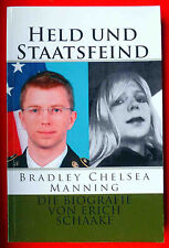 Held und Staatsfeind_Bradley Chelsea Manning_Die Biografie von Erich Schaake_USA
