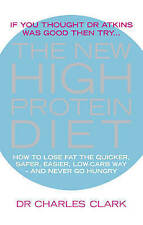 The New High Protein Diet: How to Lose Fat the Quicker, Safer, Easier Way - And