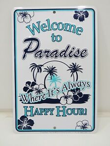 """""""WELCOME TO PARADISE"""" Aluminum Metal Sign 12 X 8 inch - (B4C136A)"""
