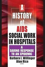 A History of AIDS Social Work in Hospitals: A Daring Response to an Epidemic