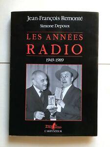 LES ANNEES RADIO 1949-1989 - J.-F. Remonté S. Depoux 1989