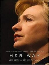 Her Way: The Hopes and Ambitions of Hillary Rodham Clinton-ExLibrary