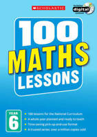 100 Maths Lessons for the National Curriculum for teaching ages 10-11 (Year 6).