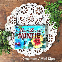 DecoWords Mini Sign Everyday Ornament Much Loved AUNTIE Cute Aunt Gift USA NEW