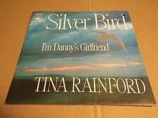 "TINA RAINFORD - SILVER BIRD / I'M DANNY'S GIRLFRIEND - 7"" (8)"