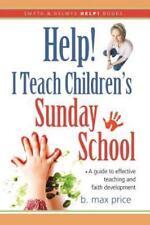 Smyth and Helwys Help! Books: Help! I Teach Children's Sunday School by B....