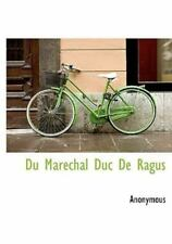 Du Mar?chal Duc De Ragus (french Edition): By Anonymous