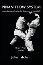 Pinan Flow System: Heian - Pinan Yondan : Karate Kata Application for Beginne...