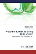 Water Production by Using Solar Energy, Elia 9783659198359 Fast Free Shipping,,