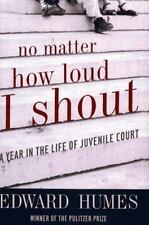 No Matter How Loud I Shout: A Year in the Life of Juvenile Court-ExLibrary