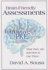 Brain-Friendly Assessments: What They Are and How to Use Them by David A. Sousa