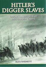 Hitler's Digger Slaves  Alex Barnett 2/3 LAA Regiment etc Australia WW2