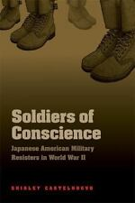 Soldiers of Conscience: Japanese American Military Resisters in World War II:...