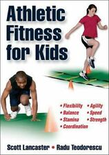 Athletic Fitness for Kids by Scott Lancaster and Radu Teodorescu (2007,...