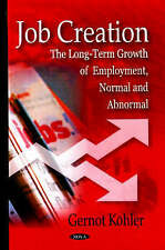 Job Creation: The Long-Term Growth of Employment, Normal and Abnormal by...