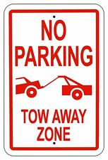 """No Parking Tow Away Zone 1/8"""" THICK Sign Aluminum Metal UV protective Signs"""