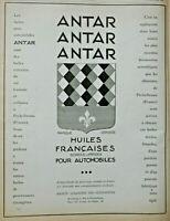 PUBLICITÉ DE PRESSE 1926 ANTAR HUILES FRANÇAISES DORÉES LIMPIDES POUR AUTOMOBILE