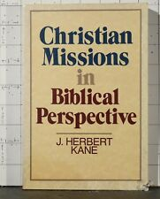 Christian Missions in Biblical Perspective by J. Herbert Kane 1989, Pb 1966