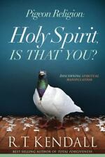 Pigeon Religion : Discern What Is the Holy Spirit and Avoid What Is Not by R. T.