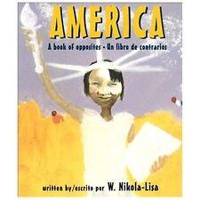 America : A Book of Opposites/Un Libro de Contrarios by W. Nikola-Lisa (2013,...