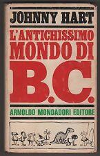 johnny hart L'ANTICHISSIMO MONDO DI B.C. cartonato Ia edizione 1965 BC mondadori