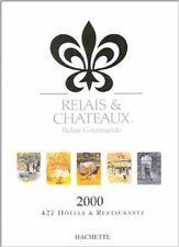 Collectif - Relais et châteaux 2000. Relais gourmands - 2000 - Broché