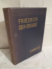 Friedrich der Große  von Thomas Carlyle 1912