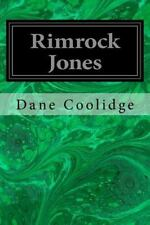 Rimrock Jones by Dane Coolidge (2016, Paperback)