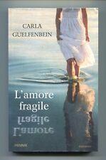 Carla Guelfenbein # L'AMORE FRAGILE # Piemme 2014 1A ED. Romanzo - Nuovo Libro
