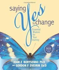 Saying Yes to Change: Essential Wisdom for Your Journey ( Joan Z. Borysenko ) Us