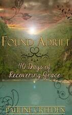 NEW Found Adrift: 40 Days of Recovering Grace by Pauline Creeden