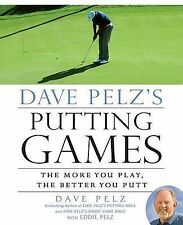 Dave Pelz's Putting Games: The More You Play, the Better You Putt by Dave Pelz