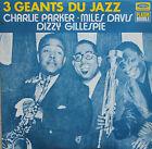 "Vinyle 33T Charlie Parker, M. Davis, Dizzy Gillespie ""3 geants du jazz"""