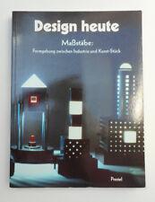 Design heute – Maßstäbe – Formgebung zwischen Industrie und Kunst-Stück