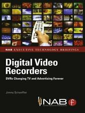Digital Video Recorders: Dvrs Changing Tv and Advertising Forever (Nab Executiv