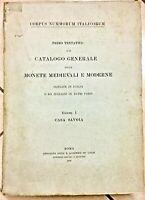 1910 CORPUS NUMMORUM ITALICORUM CASA SAVOIA VOLUME I Catalogo monete numismatica
