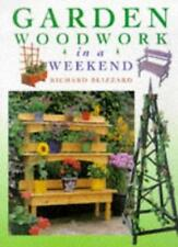 Garden Woodwork in a Weekend,Richard E. Blizzard