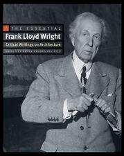 The Essential Frank Lloyd Wright: Critical Writings on Architecture NEU gebunden
