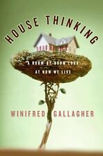 House Thinking: A Room-by-Room Look at How We Live by Gallagher, Winifred