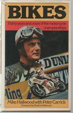 """MIKE HAILWOOD - """" BIKES """"  Thirty Years & More of Motorcycle Championships."""